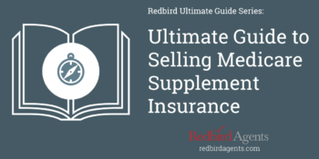 Ultimate Guide to Selling Medicare Supplement Insurance